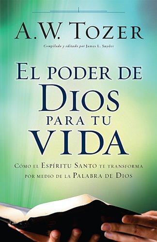 9780825419645: El Poder de Dios Para Tu Vida: Como El Espiritu Santo Te Transforma Por Medio de La Palabra de Dios