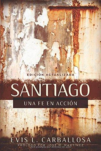 9780825419669: Santiago: Una Fe En Accion
