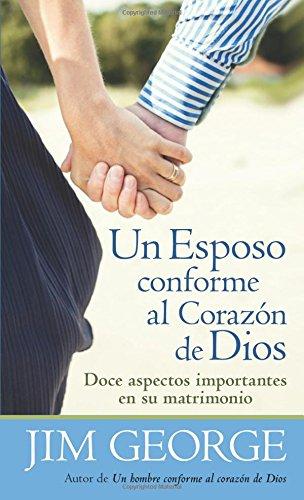 9780825419706: Un Esposo Conforme al Corazon de Dios = A Husband After God's Heart