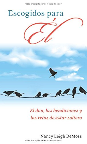 9780825419744: Escogidos para �l / Chosen For Him: El don, las bendiciones y los retos de estar soltero / the Gift, the Blessings and the Challenges of Being Single