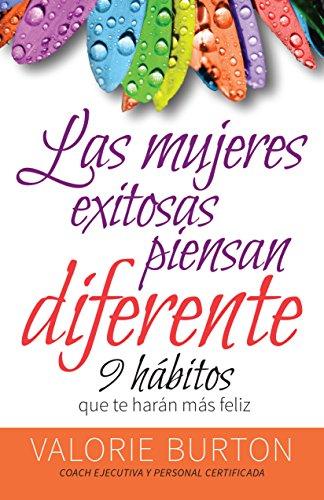 9780825419911: Mujeres exitosas piensan diferente, Las: 9 hábitos que te harán feliz (Spanish Edition)