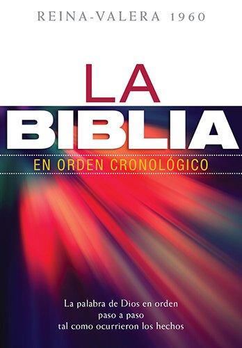 9780825419942: La Biblia en Orden Cronologico-Rvr 1960