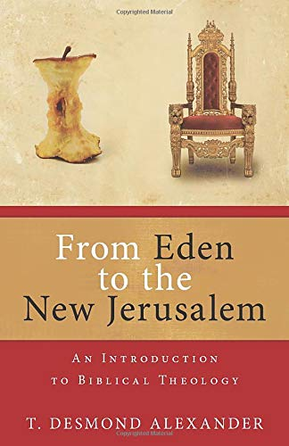 9780825420153: From Eden to the New Jerusalem: An Introduction to Biblical Theology