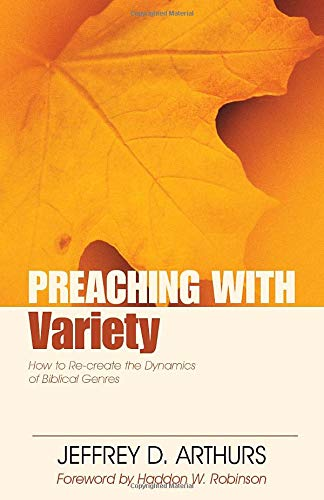 9780825420191: Preaching with Variety: How to Re-create the Dynamics of Biblical Genres (Preaching With Series)