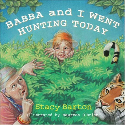 Babba and I Went Hunting Today: Stacy Barton