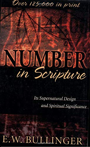 9780825420474: Number in Scripture: Its Supernatural Design and Spiritual Significance