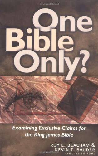 9780825420481: One Bible Only?: Examining the Claims for the King James Bible