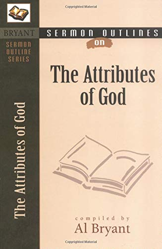 9780825420504: Sermon Outlines on the Attributes of God (Bryant Sermon Outline Series)