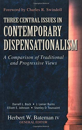 9780825420627: Three Central Issues in Contemporary Dispensationalism: A Comparison of Traditional and Progressive Views
