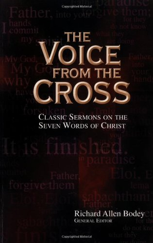 9780825420641: Voice from the Cross, The: Classic Sermons on the Seven Words of Christ