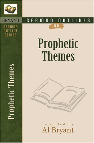 9780825420870: Sermon Outlines on Prophetic Themes (Bryant Sermon Outline Series)