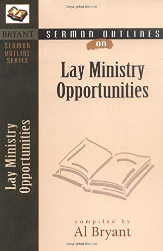 9780825420948: Sermon Outlines on Lay Ministry Opportunities (Bryant Sermon Outline Series)