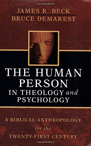 9780825421167: The Human Person in Theology and Psychology: A Biblical Anthropology for the Twenty-First Century