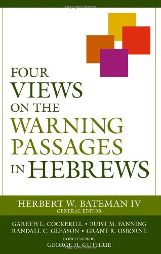 9780825421327: Four Views on the Warning Passages in Hebrews