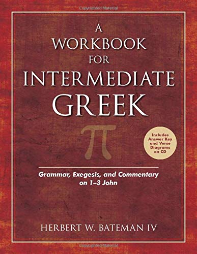 9780825421495: A Workbook for Intermediate Greek: Grammar, Exegesis, and Commentary on 1-3 John (Wood Sermon Outline)