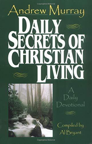 9780825421570: Daily Secrets of Christian Living: A Daily Devotional