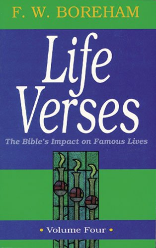 9780825421655: 4: Life Verses, The Bible's Impact on Famous Lives, Volume Four (Great Text Series)