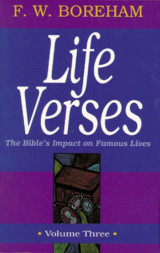 9780825421686: 3: Life Verses, The Bible's Impact on Famous Lives, Volume Three (Great Text Series)