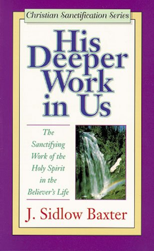 9780825421723: His Deeper Work in Us (Christian Sanctification)