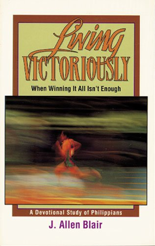 9780825421846: Living Victoriously: A Devotional Study of Philippians