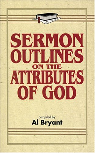 9780825421884: Sermon Outlines on the Attributes of God