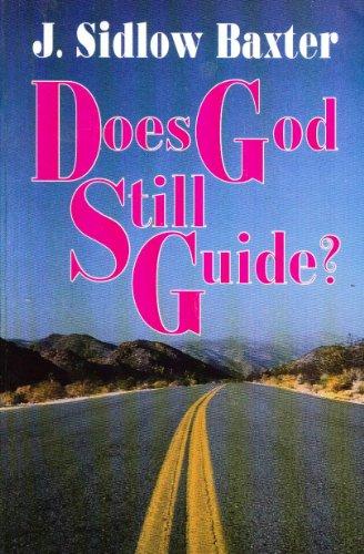 Does God Still Guide?: Baxter, J. Sidlow