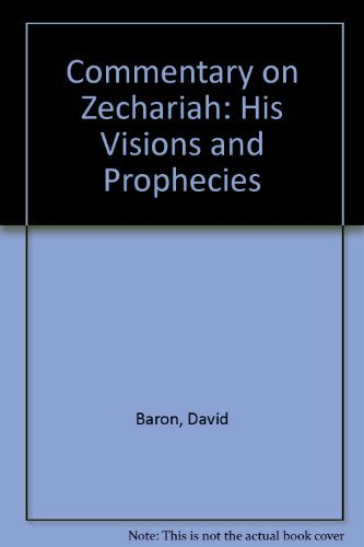 9780825422164: Commentary on Zechariah: His Visions and Prophecies