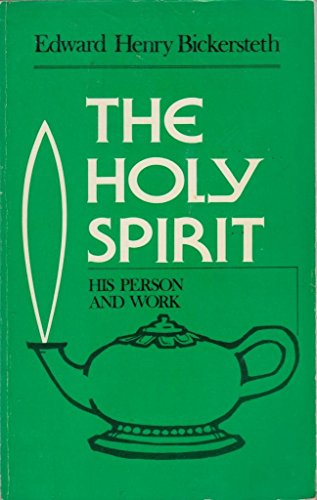 The Holy Spirit: His Person and Work