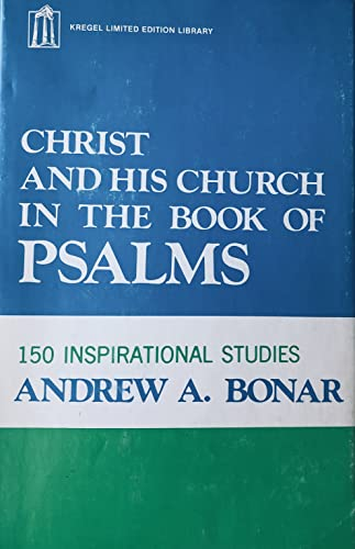 9780825422300: Christ and His Church in the Book of Psalms