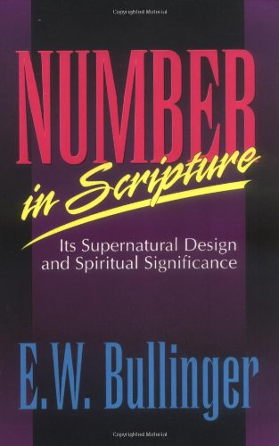 9780825422386: Number in Scripture: Its Supernatural Design and Spiritual Significance