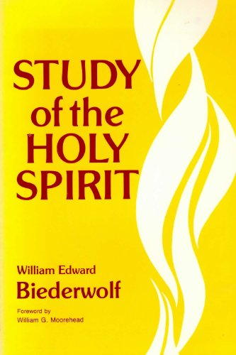 Study of the Holy Spirit: Biederwolf, William E.