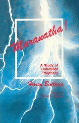 Maranatha: A Study of Unfulfilled Prophecy: Bultema, Harry