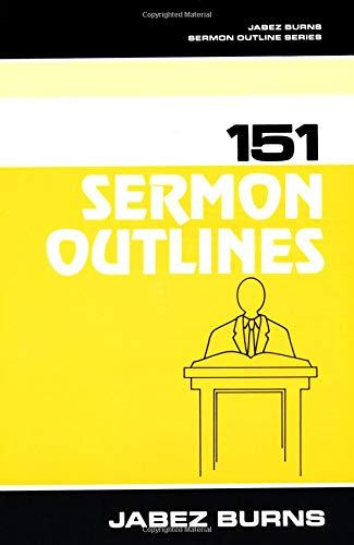 151 Sermon Outlines (Burns Sermon Outline Series): Burns, Jabez