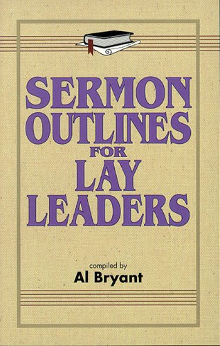 Sermon Outlines for Lay Leaders: Bryant, Al