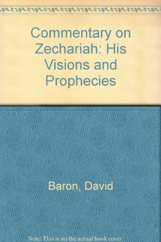 9780825422775: Commentary on Zechariah: His Visions and Prophecies