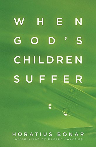 When God's Children Suffer: Horatius Bonar