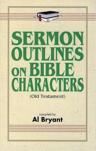 Sermon Outlines on Bible Characters: Old Testament: Kregel Pubns