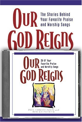 Our God Reigns (Book & CD) (0825423651) by Phil Christensen; Shari MacDonald