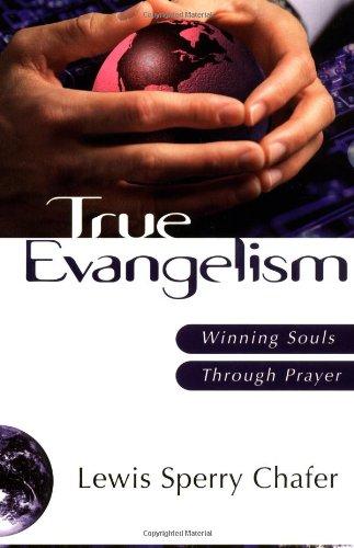 9780825423840: True Evangelism: Winning Souls Through Prayer