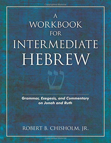 9780825423901: Workbook for Intermediate Hebrew, A: Grammar, Exegesis, and Commentary on Jonah and Ruth
