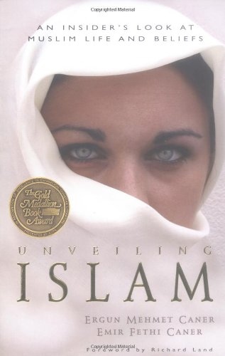 9780825424007: Unveiling Islam: an Insider's Look at Muslim Life and Beliefs