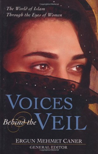 9780825424021: Voices Behind the Veil: The World of Islam Through the Eyes of Women