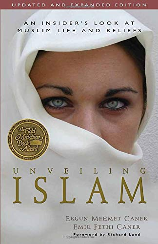 9780825424281: Unveiling Islam: An Insider's Look at Muslim Life and Beliefs
