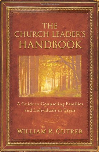 9780825424298: The Church Leader's Handbook: A Guide to Counseling Families and Individuals in Crisis