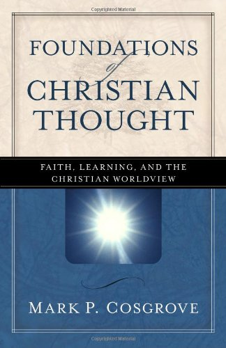 9780825424342: Foundations of Christian Thought: Faith, Learning, and the Christian Worldview