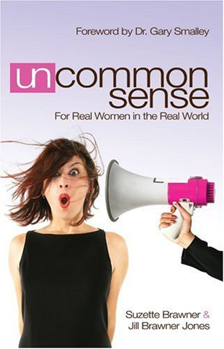 Uncommon Sense: For Real Women in the: Suzette Brawner, Jill