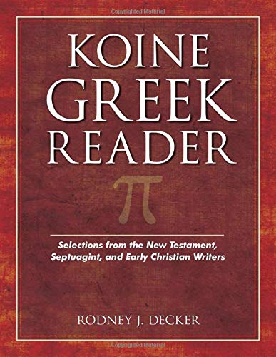 9780825424427: Koine Greek Reader: Selections from the New Testament, Septuagint, and Early Christian Writers