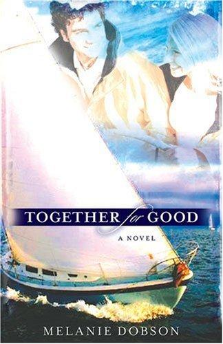 9780825424441: Together for Good: A Novel