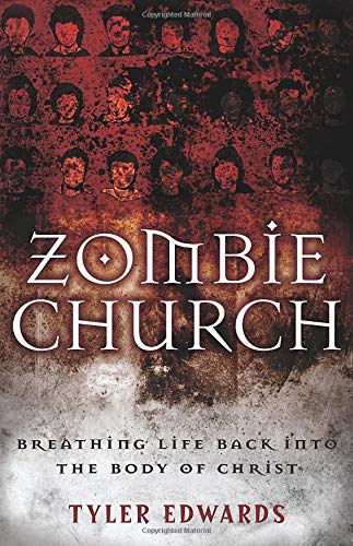 9780825424595: Zombie Church: Breathing Life Back into the Body of Christ