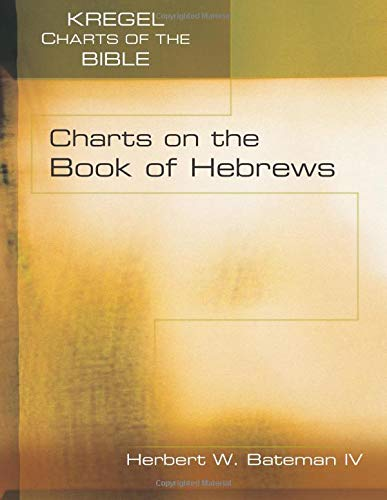 9780825424663: Charts on the Book of Hebrews (Kregel Charts of the Bible and Theology)